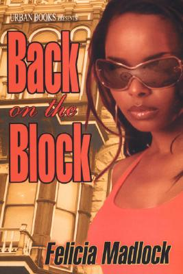 Back on the Block By Madlock, Felicia